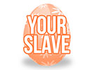 Easter Egg (Your Slave)