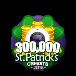 St Patricks 300,000 Credits