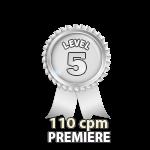 Premiere 110cpm - Level 5