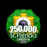 St Patricks 250,000 Credits