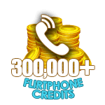 Flirt Phone 300,000 Credits